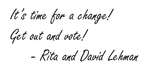 Text Reads: It's time for a change! Get out and vote! -Rita and David Lehman